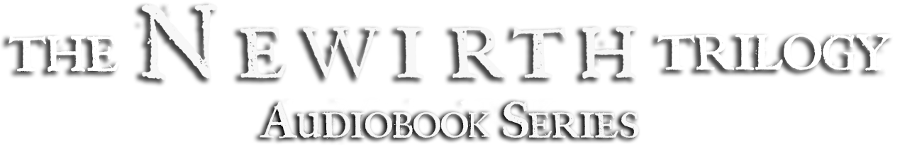 The Newirth Trilogy Audiobook Series
